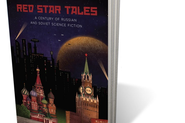 Red Star Tales: A Century of Russian and Soviet Science Fiction